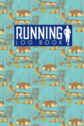 Running Log Book: Run Planner, Running Distance Tracker, Running Schedule Template, Track Distance, Time, Speed, Weather, Calories & Heart Rate: Volume 26 (Running Log Books)