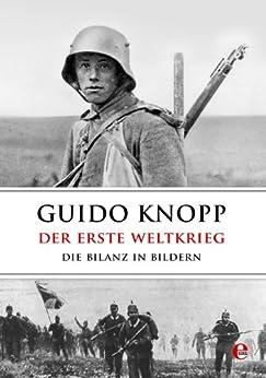 Der Erste Weltkrieg: Die Bilanz in Bildern von [Knopp, Guido]