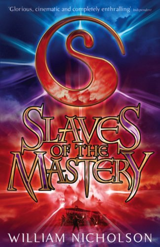Slaves of the Mastery (The Wind on Fire Trilogy) by William Nicholson (7-Mar-2011) Paperback