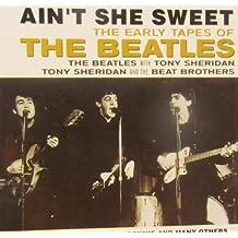 AIN'T SHE SWEET/EARLY TAPES by BEATLES-TONY SHERIDAN
