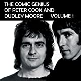 The Comic Genius of Peter Cook and Dudley Moore, Volume 1