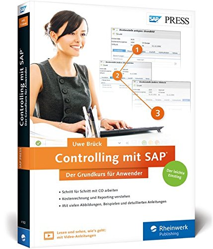 Controlling mit SAP: Der Grundkurs für Anwender: Ihr Schnelleinstieg in SAP CO -- inklusive Video-Tutorials (SAP PRESS)