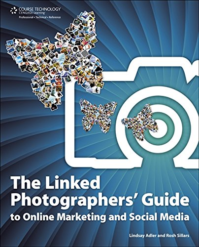 The Linked Photographers\' Guide to Online Marketing and Social Media