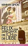 Felix oder Zehn Dinge, die ich an dir liebe (Deb?tromane in der FVA)