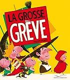 La grosse grève / Philippe Jalbert | Jalbert, Philippe (1971-....). Illustrateur