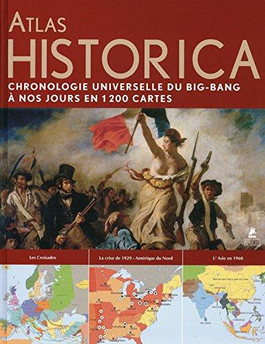 Atlas historica - Chronologie universelle du big-bang à nos jours en 1200 cartes