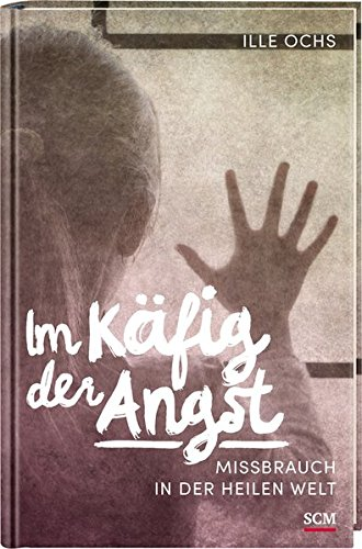 Buchseite und Rezensionen zu 'Im Käfig der Angst: Missbrauch in der heilen Welt' von Ille Ochs