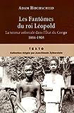Les Fantômes du roi Léopold : Le terreur coloniale dans l'Etat du Congo, 1884-1908