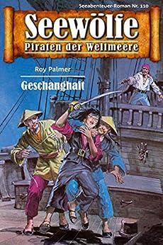 Seewölfe - Piraten der Weltmeere 110: Geschanghait