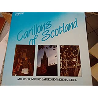 Carillon of Scotland - Music by L. Mozart; G.F. Haendel; B.Britten; E.Grieg; F.Sor, J.P.Rameau and various traditional folk melodies from England, Scotland, Irish, Mexico, Italy...-The Bells Carillon, Played by Raymond Aldington & Ronald Leith -- Music from Perth, Aberdeen and Kilmarnock-Vinyl LP-SAYDISC - Inghilterra-SAY SDL 341-AAVV-