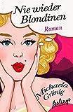 Image of Nie wieder Blondinen: Roman