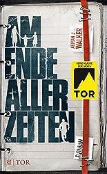 Am Ende aller Zeiten: Roman (German Edition)