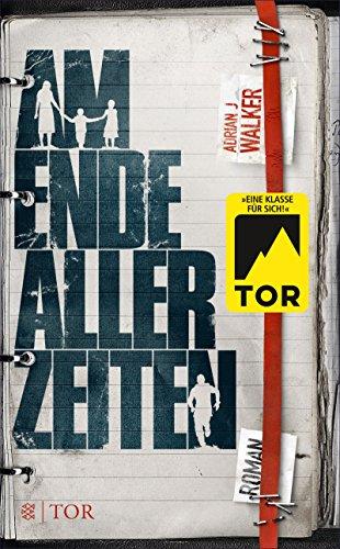 Buchseite und Rezensionen zu 'Am Ende aller Zeiten' von Adrian J Walker