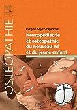 Neuropédiatrie et ostéopathie du nouveau-né et du jeune enfant - Indications en neuropédiatrie