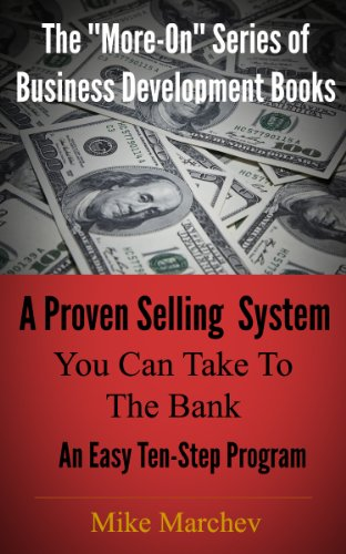 A Proven Selling System, You Can Take to the Bank (The More-On Series Book 1)