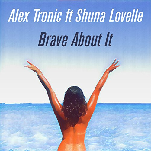 Brave About It (feat. Shuna Lovelle)