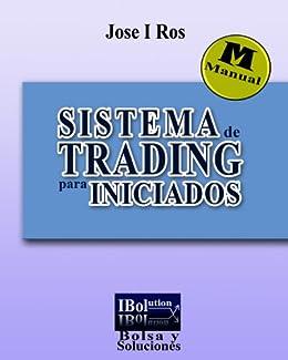 Sistema de Trading para iniciados (Spanish Edition) von [Ros, Jose I]