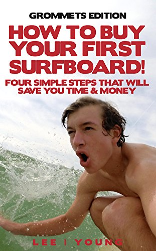 How to buy your first surfboard: Grommets Edition (Surfing Lifestyle Book 2) (English Edition)