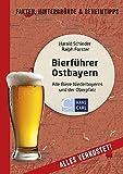 Bierführer Ostbayern: Alle Biere Niederbayerns und der Oberpfalz - Harald Schieder