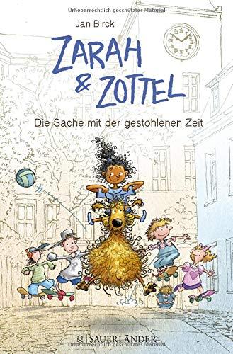 Buchseite und Rezensionen zu 'Zarah & Zottel - Die Sache mit der gestohlenen Zeit (Zarah und Zottel)' von Jan Birck