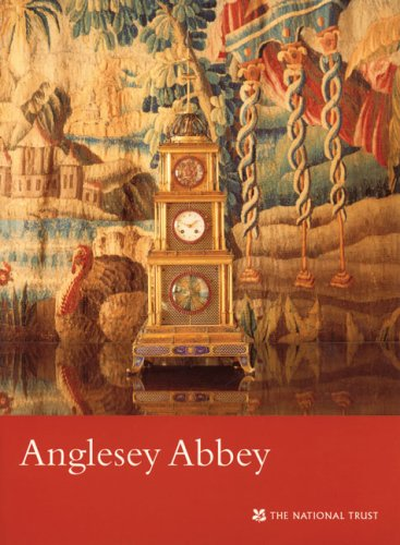Anglesey Abbey: Cambridgeshire (National Trust Guidebooks)