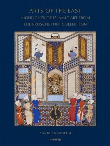 Arts of the East: Highlights of Islamic Art from the Bruschettini Collection (Land Französisch Antiquitäten)