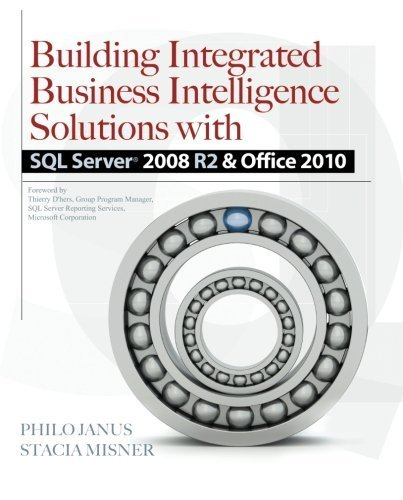 Building Integrated Business Intelligence Solutions with SQL Server 2008 R2 & Office 2010 by Janus, Philo, Misner, Stacia (2011) Paperback