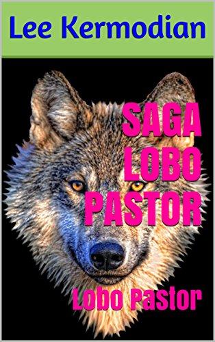 SAGA LOBO PASTOR: Lobo Pastor por Lee Kermodian