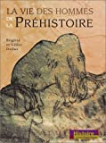 La Vie des hommes de la préhistoire