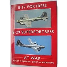 B-17 Fortress and B-29 Superfortress at War