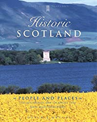 Historic Scotland: People and Places - Men, Women and Locations Which Made Scottish History