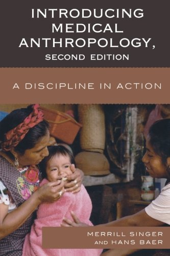 Introducing Medical Anthropology: A Discipline in Action 2nd (second) by Singer, Merrill, Baer, Hans (2011) Paperback