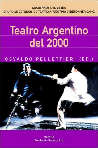 Teatro Argentino Del 2000 (Monographs from the Department of Sociology, Goteborg Univer) por Osvaldo Pellettieri