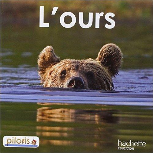 Lecture CP - Collection Pilotis - Album 2 L'Ours - Edition 2013 de Delphine Tendron,Géraldine Le Gaouyat ( 19 juin 2013 )