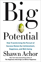 Bestselling author Shawn Achor shows how to unlock hidden sources of potential in ourselves and others.In a world that thrives on competition and individual achievement, we are measuring and pursuing potential all wrong. By pursuing success in isolat...