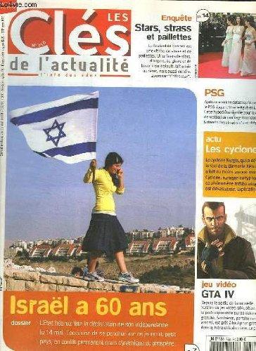 LES CLES DE L ACTUALITE N° 756. DU 14 AU 20 MAI 2008. SOMMAIRE: DOSSIER ISRAEL A 60 ANS. ENQUETE STARS STRASS ET PAILLETTES. ACTU LES CYCLONES. JEU VIDEO GTA IV. par COLLECTIF.
