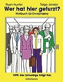 Wer hat hier gefurzt?: Malbuch für Erwachsene