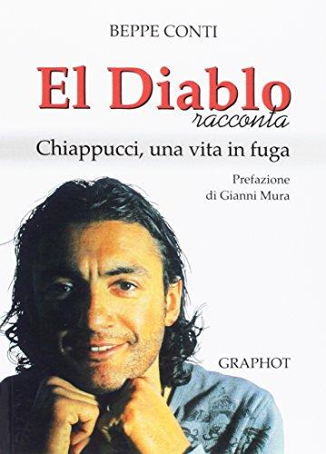 El Diablo racconta. Chiappucci, una vita in fuga