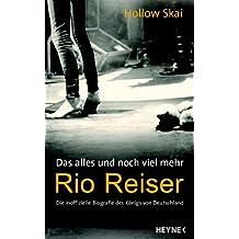 Das alles und noch viel mehr. Rio Reiser - Die inoffizielle Biografie des Königs von Deutschland