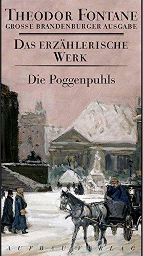 Die Poggenpuhls: Roman. Das erzählerische Werk, Band 16. Große Brandenburger Ausgabe (Fontane GBA - Das erzählerische Werk, Band 16)