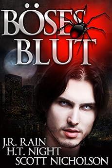 Böses Blut: Ein Vampir-Thriller (Spider 1) von [Rain, J.R., Nicholson, Scott, Night, H.T.]