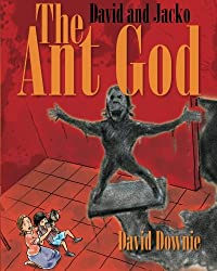 David and Jacko: The Ant God