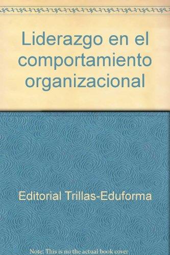 Liderazgo en el comportamiento organizacional