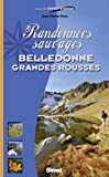 Randonnées sauvages Belledonne Grandes Rousses