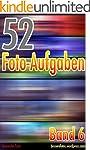 52 Foto-Aufgaben: Band 6