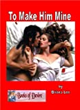 To Make Him Mine (English Edition)