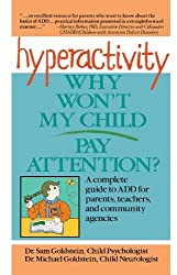 Hyperactivity, Why Don't my Child Pay Attention?: Why Won't My Child Pay Attention? by Dr. Sam Goldstein (1993-11-22)