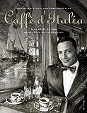 Caffè d'Italia - Eine Reise zu den schönsten Kaffeehäusern
