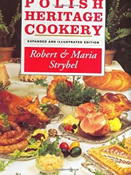 Polish Heritage Cookery by [Strybel, Robert]