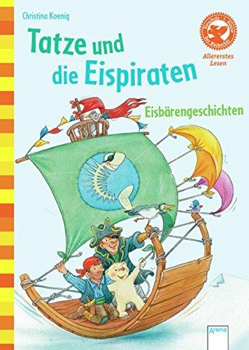 Preisvergleich Produktbild Tatze und die Eispiraten. Eisbärengeschichten: Der Bücherbär: Allererstes Lesen: